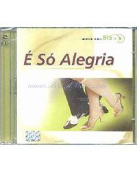 CD E SO ALEGRIA DUPLO DOIS BIS RITMO BRASIL